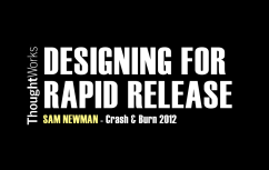 Designing For Rapid Release